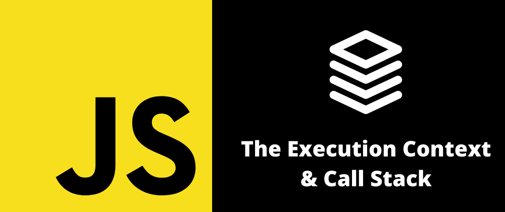 Cover image for JavaScript Behind The Scenes: The Execution Context & Call Stack