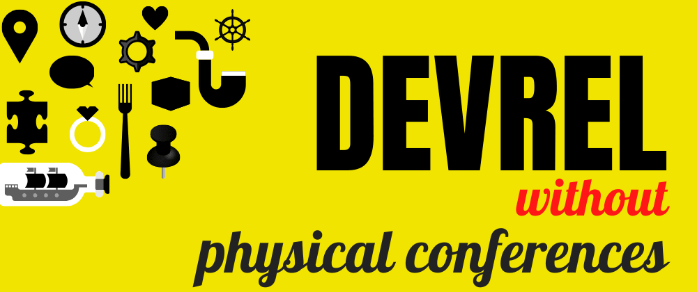 Cover image for DevRel Without Physical Conferences