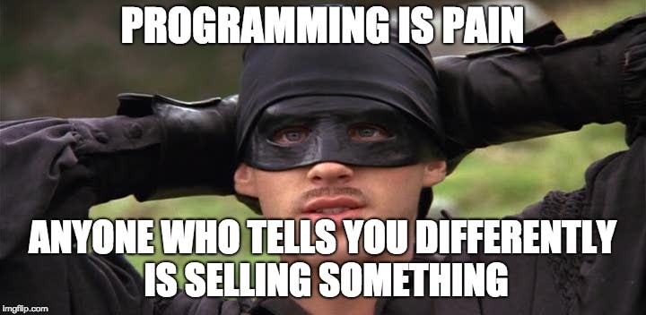Programming is pain
