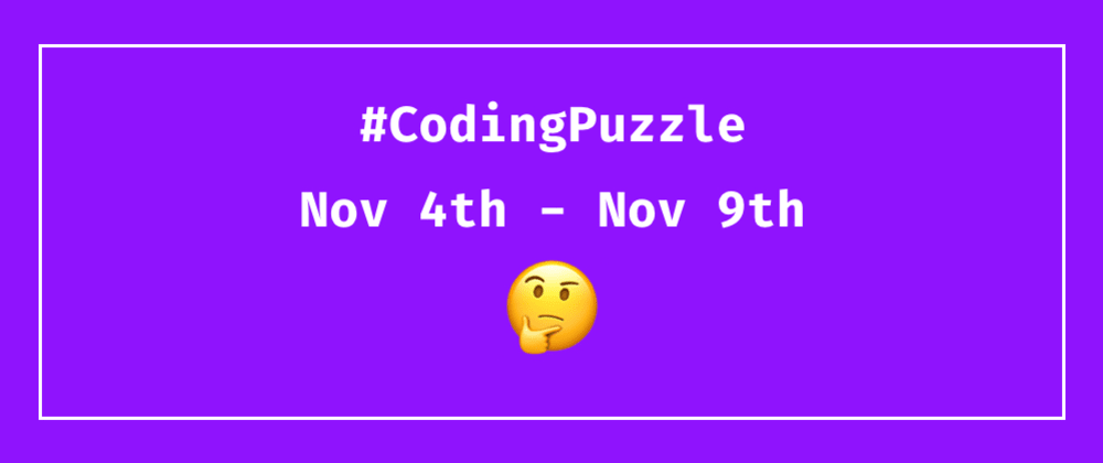 Cover image for Daily Coding Puzzles - Nov 4th - Nov 9th