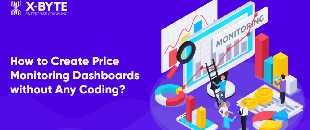 Cover image for How to Create Price Monitoring Dashboards without Any Coding