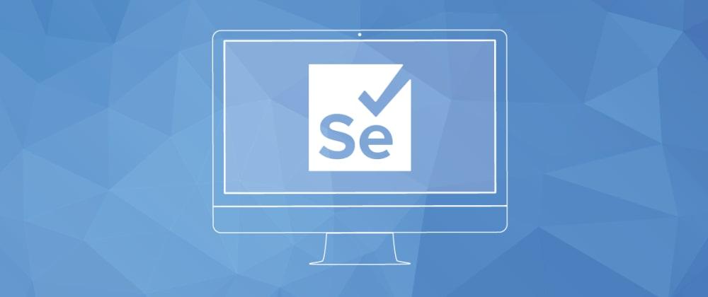 Cover image for E2E testing with Selenium and Kotlin