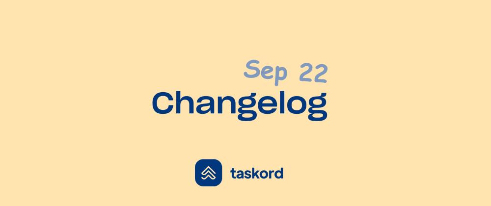 Cover image for Taskord Changelog - Sep 22