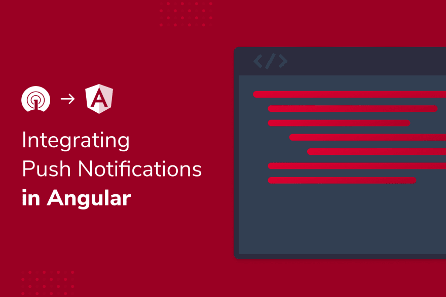 Developer Guide: How To Integrate Push Notifications in Angular