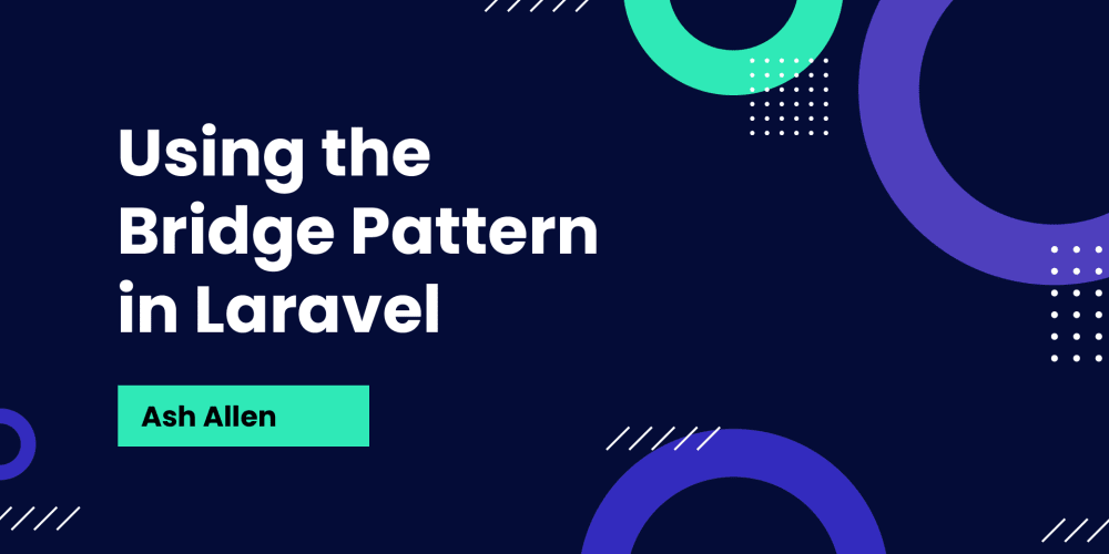 Using the Bridge Pattern in Laravel