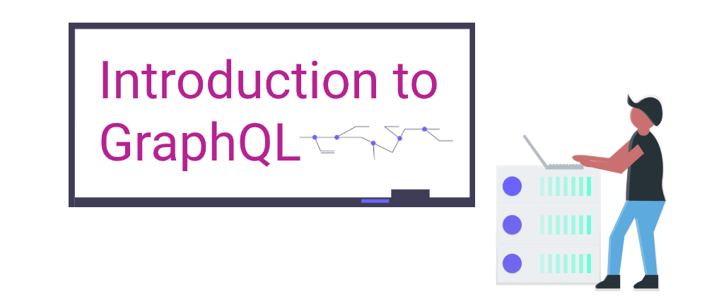 Cover image for Introduction to GraphQL