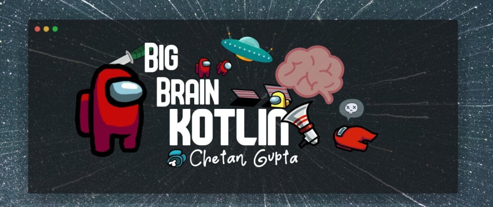 Cover image for BigBrainKotlin#4 | Among Us