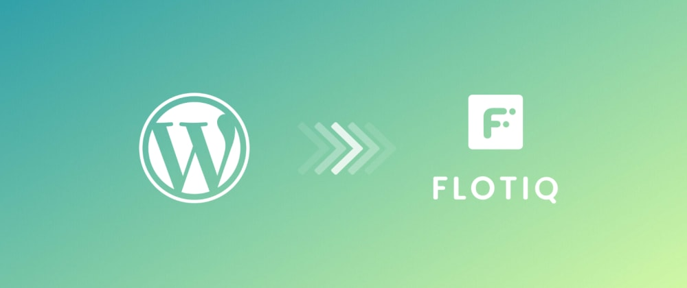Cover image for Migrate WordPress to Flotiq Headless CMS