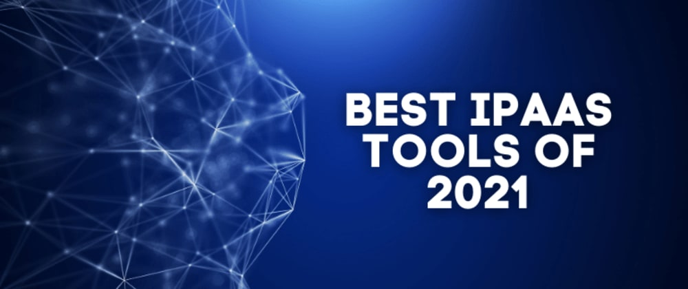 Cover image for Best iPaaS Tools of 2021