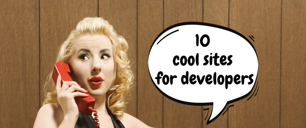 Cover image for 10 cool links for developers that I think you'll like