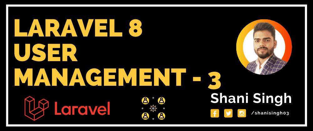 Cover image for Laravel User Management - 3