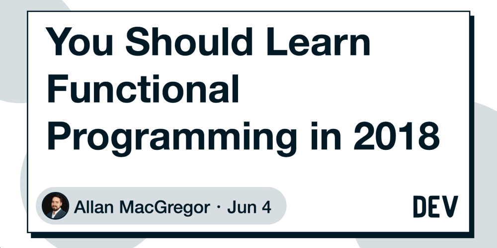 You Should Learn Functional Programming in 2018