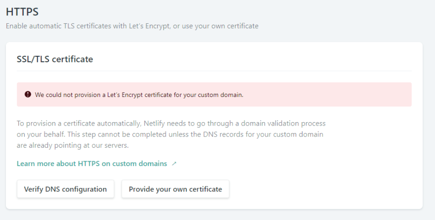 "The HTTPS section of Netlify's Custom Domain Settings page with an error that ""We could not provision a Let's Encrypt certificate for your custom domain."""