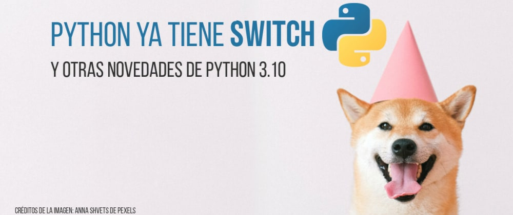 Cover image for ¿Cómo hacer un switch o match en Python?