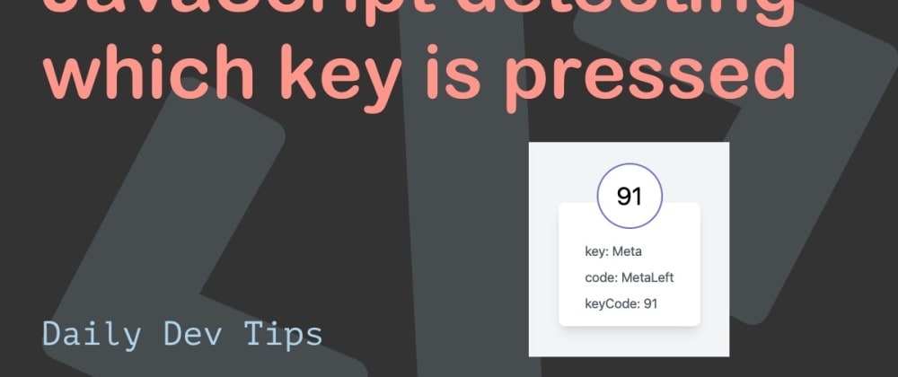 Cover image for JavaScript detecting which key is pressed