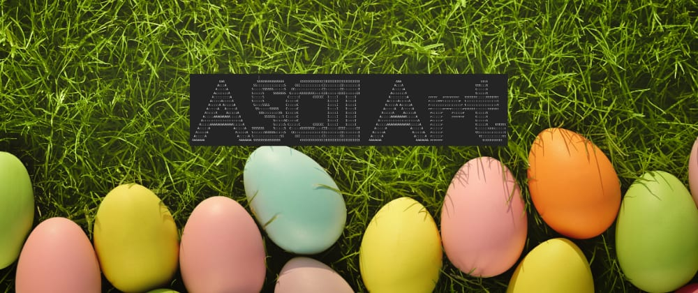 Cover image for Easter Egg 🐇🥚 Hunt Anyone? - Add ASCII Art to the console log