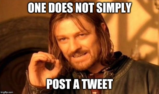 One does not simply post a tweet