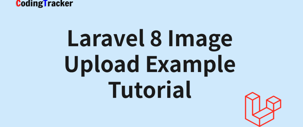 Cover image for Laravel 8 Image Upload Example Tutorial