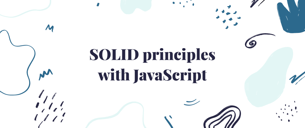 Cover image for 5 SOLID principles with JavaScript. How to make your code SOLID