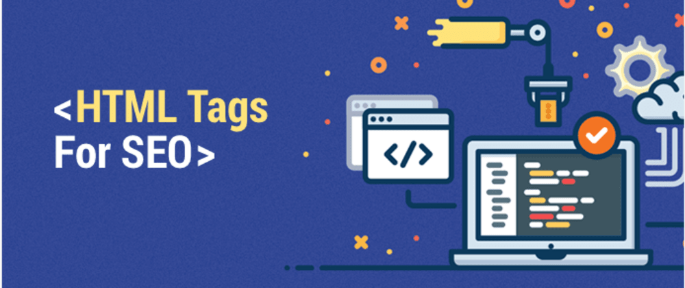 Cover image for Important HTML tags you need to know for SEO