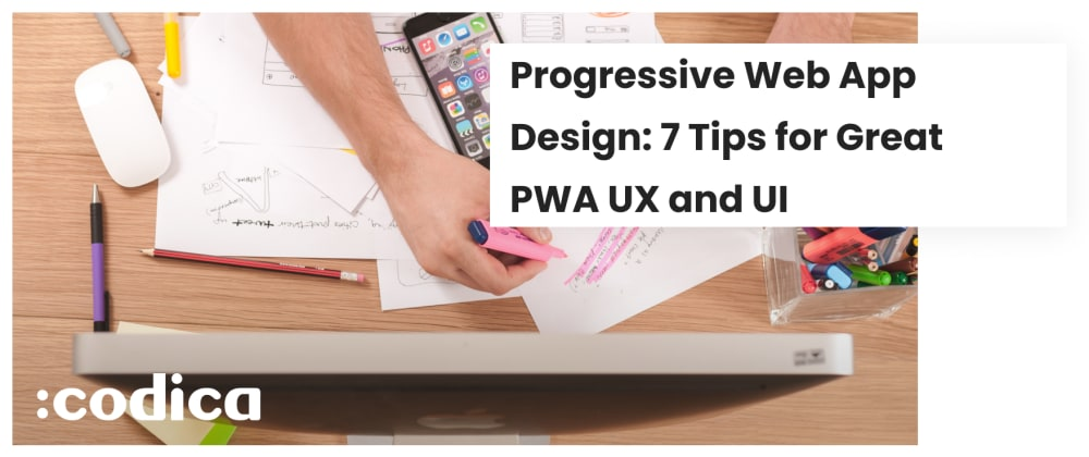 Cover image for How to Design a Progressive Web App (PWA)