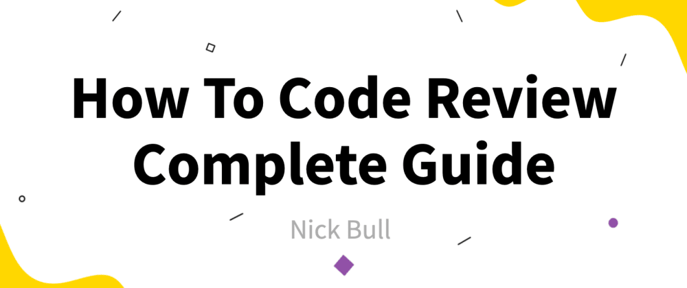 Cover image for Complete Guide How To Code Review