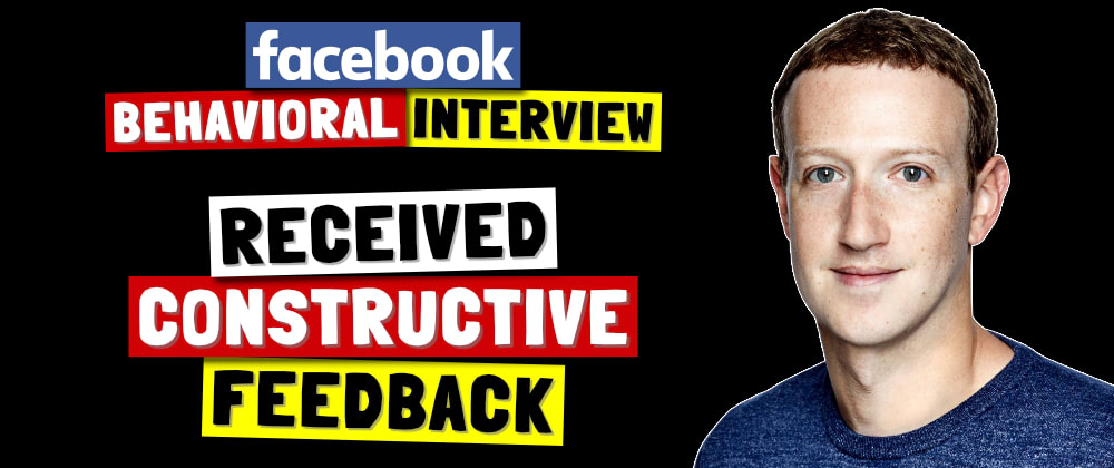 Cover image for ✅ Tell Me About A Time You Received Constructive Feedback | Facebook Behavioral Interview (Jedi) Series 🔥