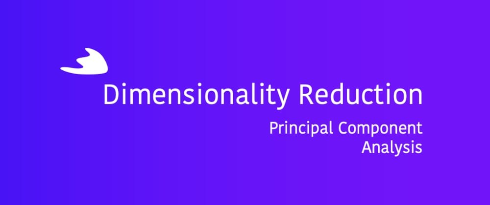 Cover image for Dimensionality Reduction: Principal Component Analysis