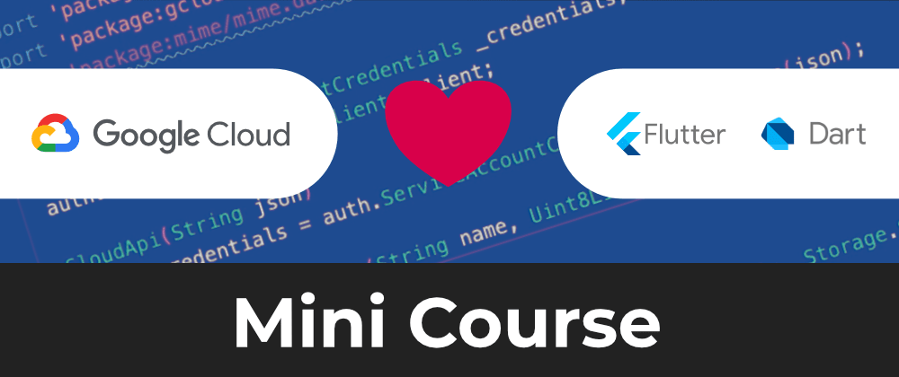 Cover image for Google Cloud Platform and Flutter Mini-Course released! | FREE TO WATCH