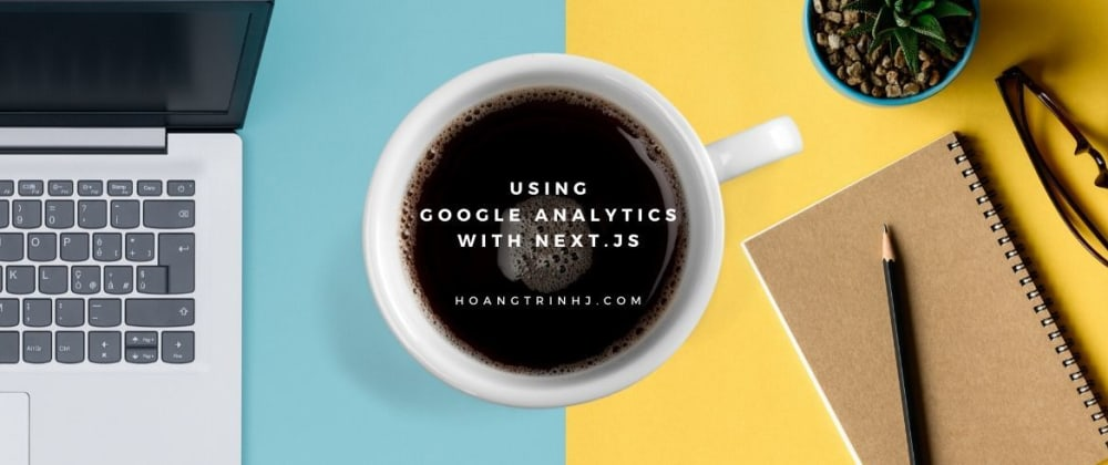 Cover image for Using Google Analytics with Next.js
