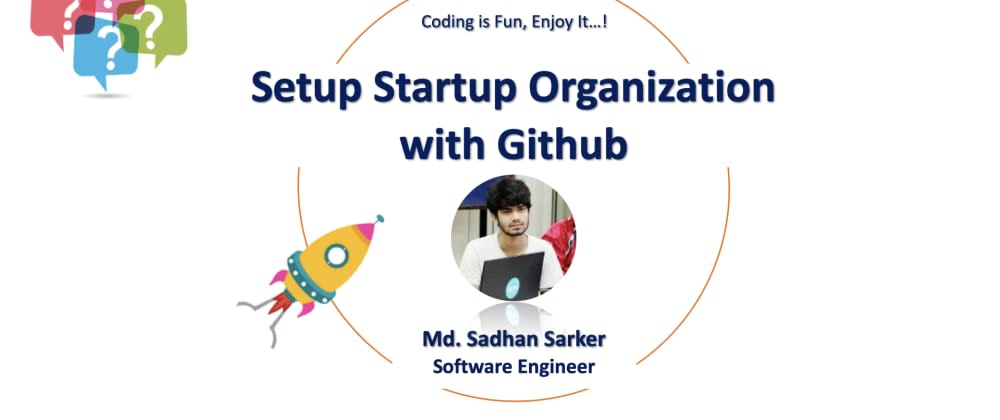 Cover image for The Complete Dev. Startup Organization Setup with GitHub