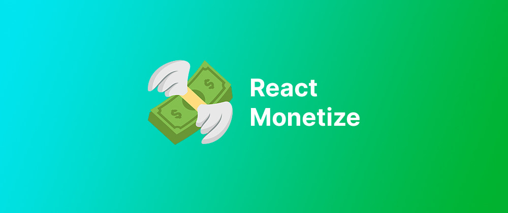 Cover image for Announcing react-monetize ⚛️