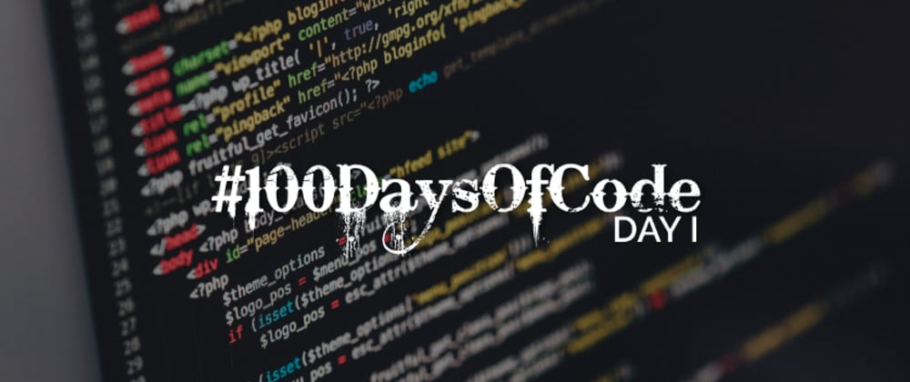 Cover image for #100DaysOfCode | Day 1