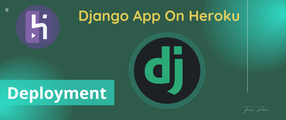 Cover image for Django Easy Deployment On Heroku