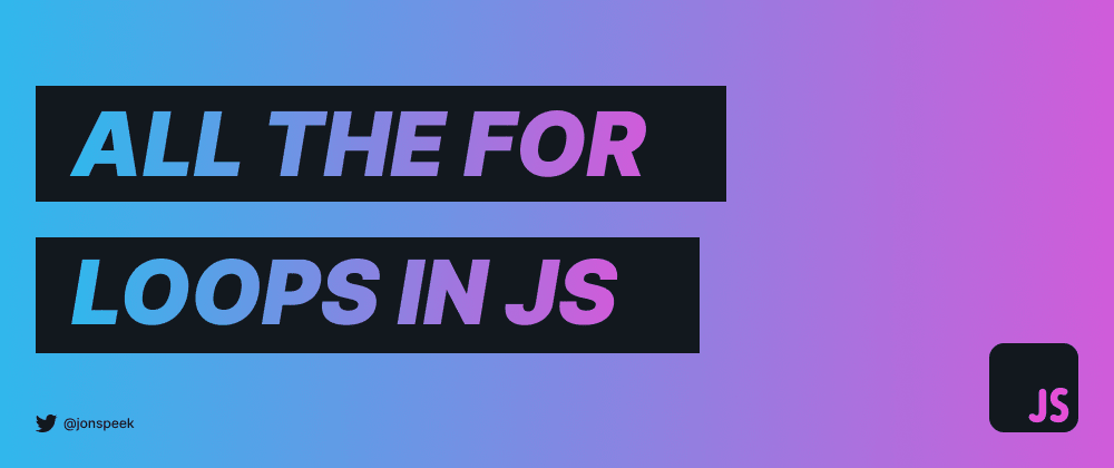 Cover image for The for loops in JS