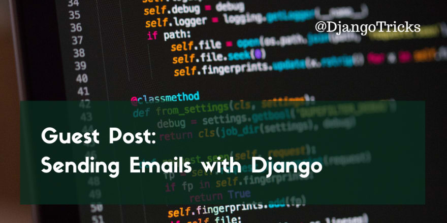 Guest Post: Sending Emails with Django