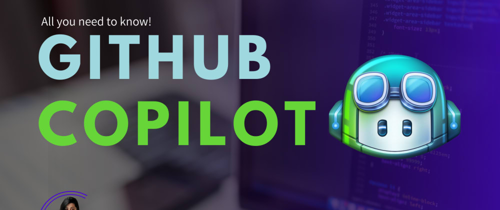 Cover image for GitHub Copilot: All you need to know