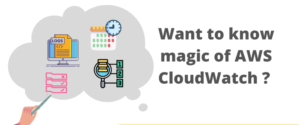 Cover image for Want to know magic of AWS CloudWatch ?
