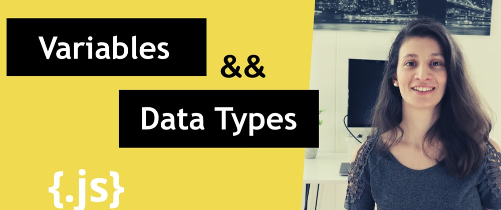 Cover image for JavaScript Variables & Data Types explained for Beginners 💯