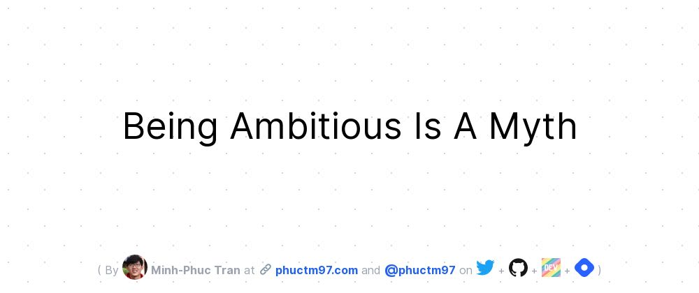 Cover image for Being Ambitious Is A Myth