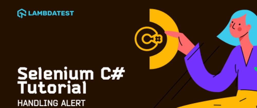 Cover image for Selenium C# Tutorial: Handling Alert Windows