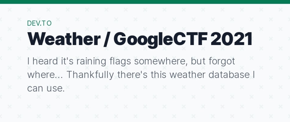 Cover image for GoogleCTF 2021 | Weather - A Virtual Machine Written in Printf
