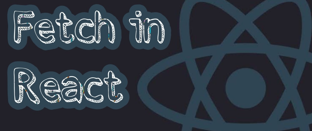 Cover image for Methods to Fetch in React