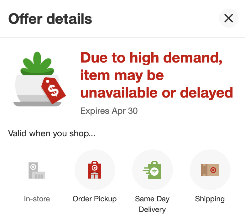 "Screen capture of the panel that opens when activating the ""Offer details"" link. The text says: ""Offer details: Due to high demand, item may be unavailable or delayed. Expires Apr 30"