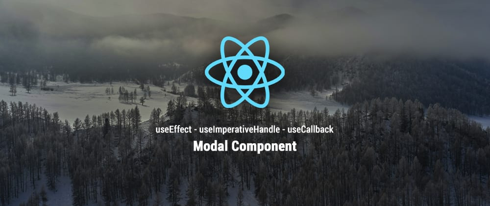 Cover image for 🔧 Build a complete Modal Component with React Hooks 🌈