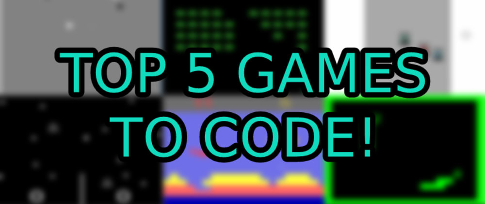 Cover image for Top 5 BEST games to code as a beginner!