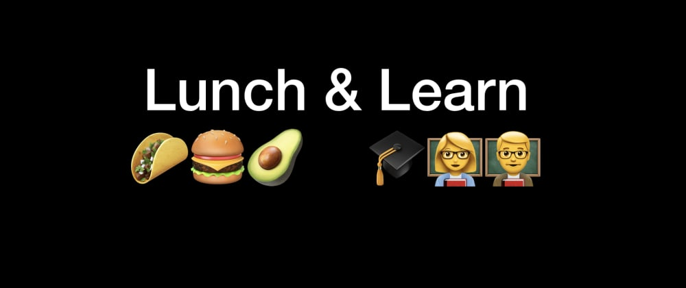 Cover image for Why you should consider hosting Lunch & Learn events as part of your Developer Relations program