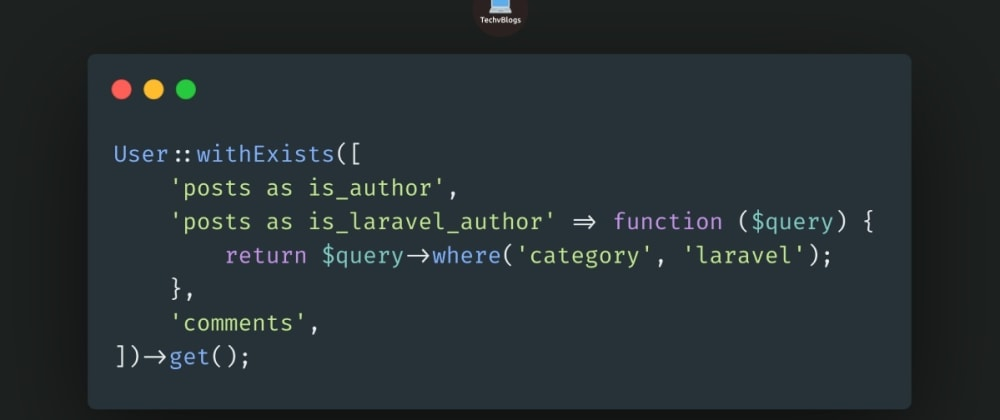Cover image for Laravel 8.x withExists Method to Eloquent Queries Example