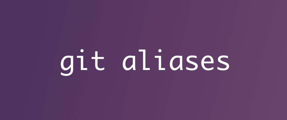 Cover image for Git [Script] Aliases That Could Be Helpful