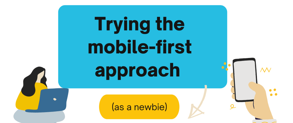 Cover image for Trying the mobile-first approach (as a newbie)